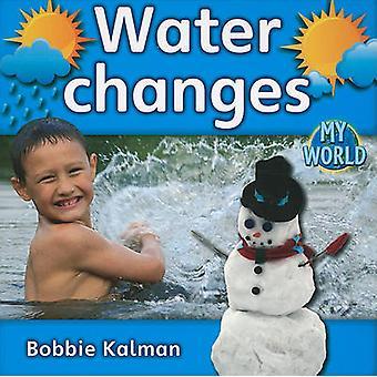 Water Changes by Bobbie Kalman - 9780778795841 Book