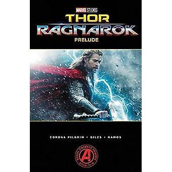 Marvel's Thor - Ragnarok Prelude by Will Corona Pilgrim - 978078519460