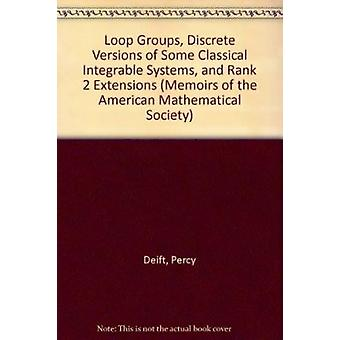 Loop Groups Discrete Versions Of Some Classical Integrable Systems An