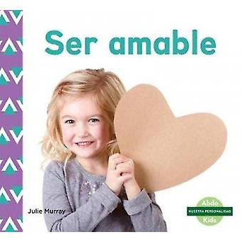 Ser Amable/ Kindness by Julie Murray - 9781532106231 Book