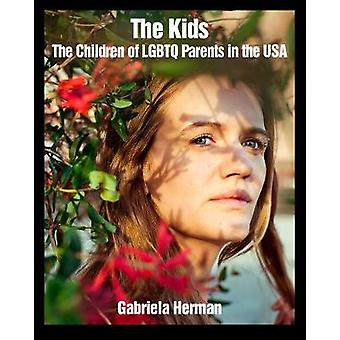 The Kids - The Children of LGBTQ Parents in the USA by Gabriela Herman