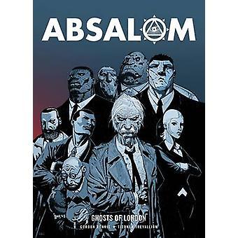 Absalom - Ghosts of London by Gordon Rennie - Tiernan Trevallion - 978