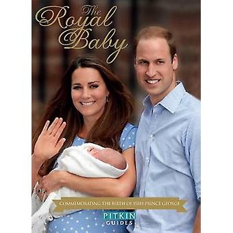The - Royal Baby - Commemorating the Birth of Hrh Prince George by Anni