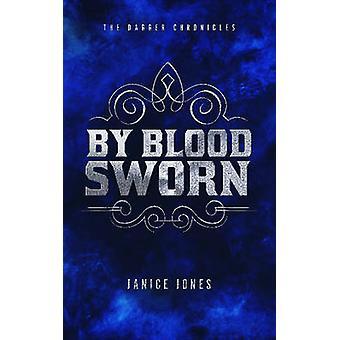 By Blood Sworn by Janice Jones - 9781944995225 Book
