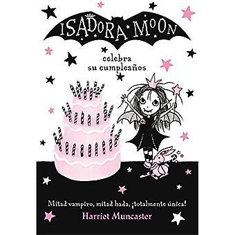 Isadora Moon - Celebra su cumpleanos by Harriet Muncaster - 9788420485