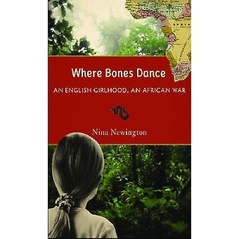 Där ben dans - en engelska Girlhood - en afrikanska krig av Nina Newin