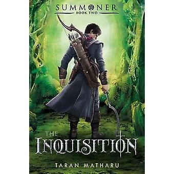 The Inquisition - Summoner - Book Two by Taran Matharu - 9781250115218