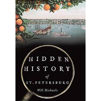 Hidden History of St. Petersburg by Will Michaels - 9781467135412 Book