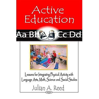 Active Education: Lessons for Integrating Physical Activity with Language Arts, Math, Science and Social Studies