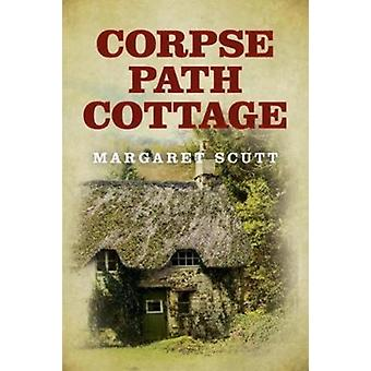Corpse Path Cottage by Margaret Scutt