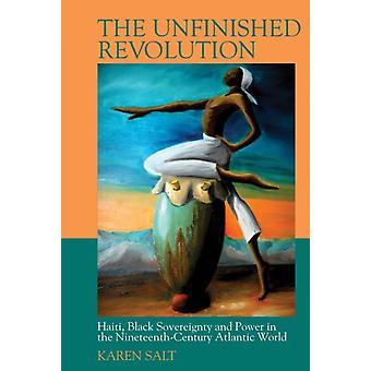 Unfinished Revolution by Karen Salt
