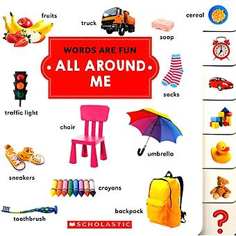 All Around Me by Created by Scholastics