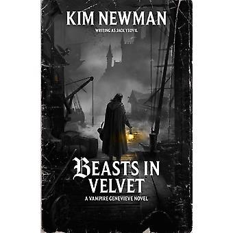 Beasts in Velvet by Kim Newman