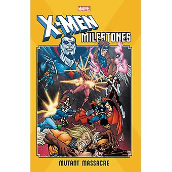 Xmen milestones Mutant Massacre door Chris Claremont