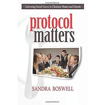 Protocol Matters: Cultivating Social Graces in Christian Homes and Schools