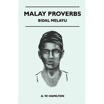 Malay Proverbs  Bidal Melayu by Hamilton & A. W.