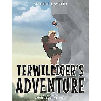 Terwilligers Adventure by Layton & Marcie