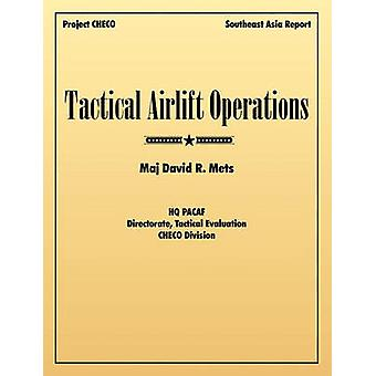 Tactical Airlift Operations by Mets & David R.