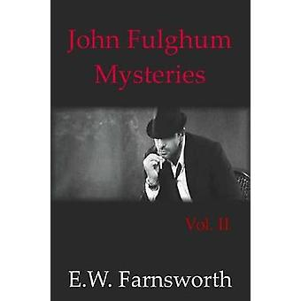 John Fulghum Mysteries Vol. II by Farnsworth & E. W.