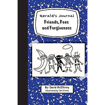 Geralds Journal Volume 2 Friends Foes and Forgiveness by McElhinny & David