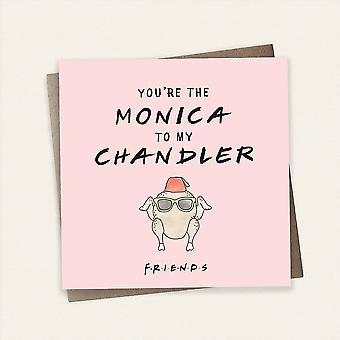 Cardology Friends Tv Show Youre The Monica To My Chandler Greeting Card
