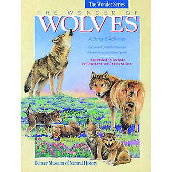 The Wonder of Wolves A Story  Activites by Robinson & Sandra Chisholm