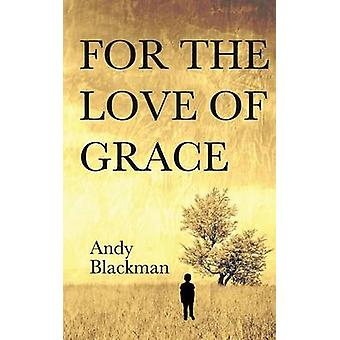 For the Love of Grace by Blackman & Andy
