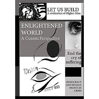 Vision of an Enlightened World A Cosmic Perspective by Rej & Anup