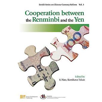 Cooperation Between the Renminbi and the Yen by Xiao & Li