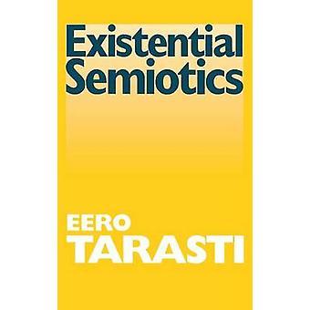 Existential Semiotics by Eero Tarasti - 9780253337221 Book
