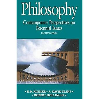 Philosophy - Contemporary Perspectives on Perennial Issues by E D Klem