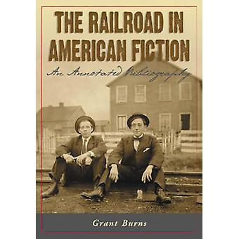 The Railroad in American Fiction - Une bibliographie annotée (annotation