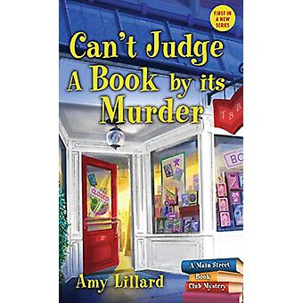 Can't Judge a Book by its Murder - Main Street Book Club Mysteries - B