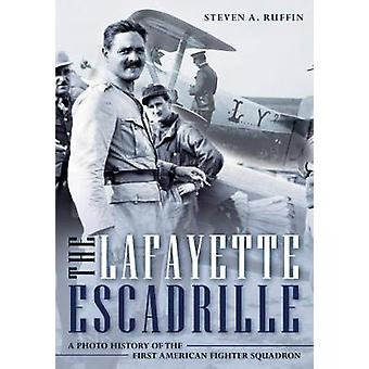 Lafayette Escadrille by Steven A. Ruffin - 9781612008523 Book