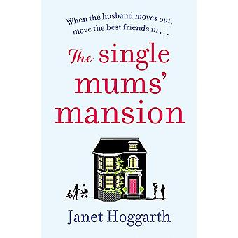 The Single Mums' Mansion by Janet Hoggarth - 9781788548625 Book