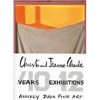 Christo and Jeanne-Claude - 40 Years - 12 Exhibitions - 9781904621430