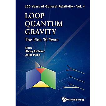 Loop Quantum Gravity - The First 30 Years by Abhay Ashtekar - 97898132