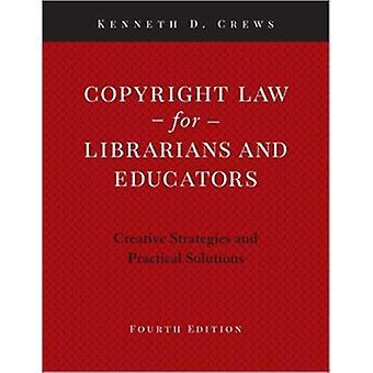 Urheberrecht für Bibliothekare und Pädagogen - Kreative Strategien und P