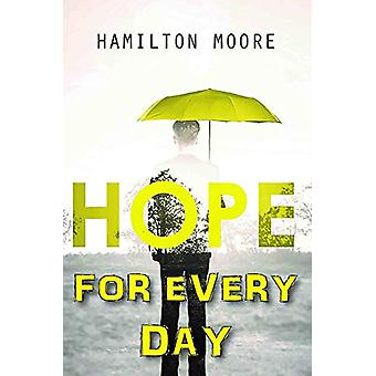 Hope for Every Day by Hamilton Moore - 9781912120796 Book