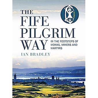 La voie des pèlerins Fife - Sur les traces des moines - Mineurs et Martyrs