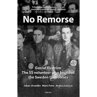 No Remorse - Gustaf Ekstroem  The SS volunteer who founded the Sweden