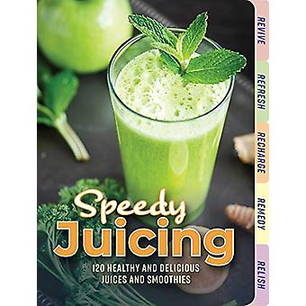 Speedy Juicing - 120 Healthy and Delicious Juices and Smothies by Cide