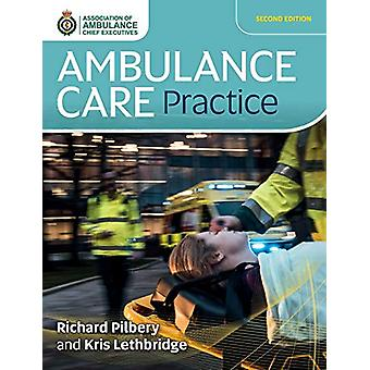 Ambulance Care Practice by Richard Pilbery - 9781859598542 Book