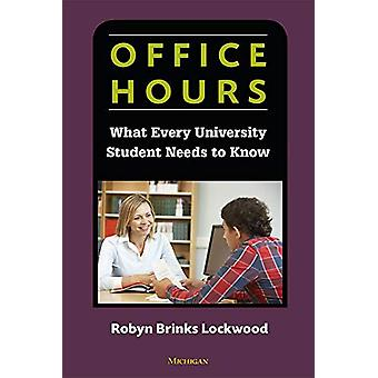Office Hours - What Every University Student Needs to Know by Robyn Br