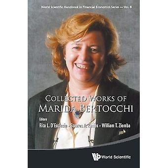 Collected Works Of Marida Bertocchi by Rita Laura D'ecclesia - 978981