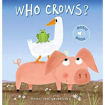 Who Crows? by Guido Genechten - 9781605374864 Book