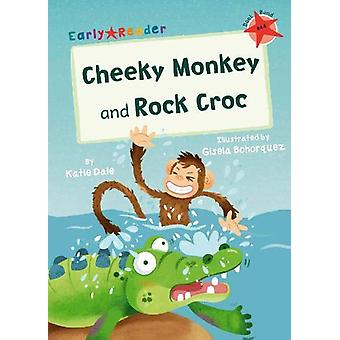 Cheeky Monkey and Rock Croc - (Red Early Reader) by Katie Dale - 97818