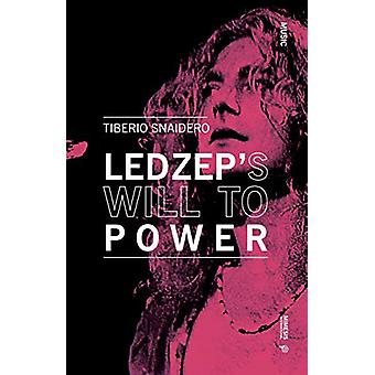 Led Zeppelin's Will to Power by Tiberio Snaidero - 9788869772641 Book