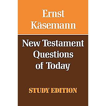 New Testament Questions for Today by Ernst Kasemann - 9780334010999 B