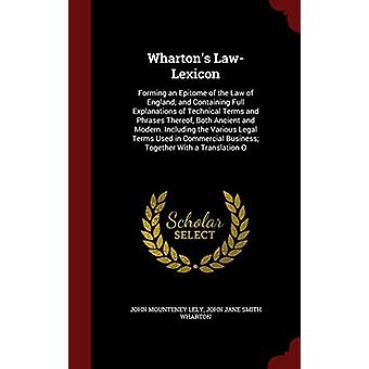 Wharton's Law-Lexicon - Forming an Epitome of the Law of England; And